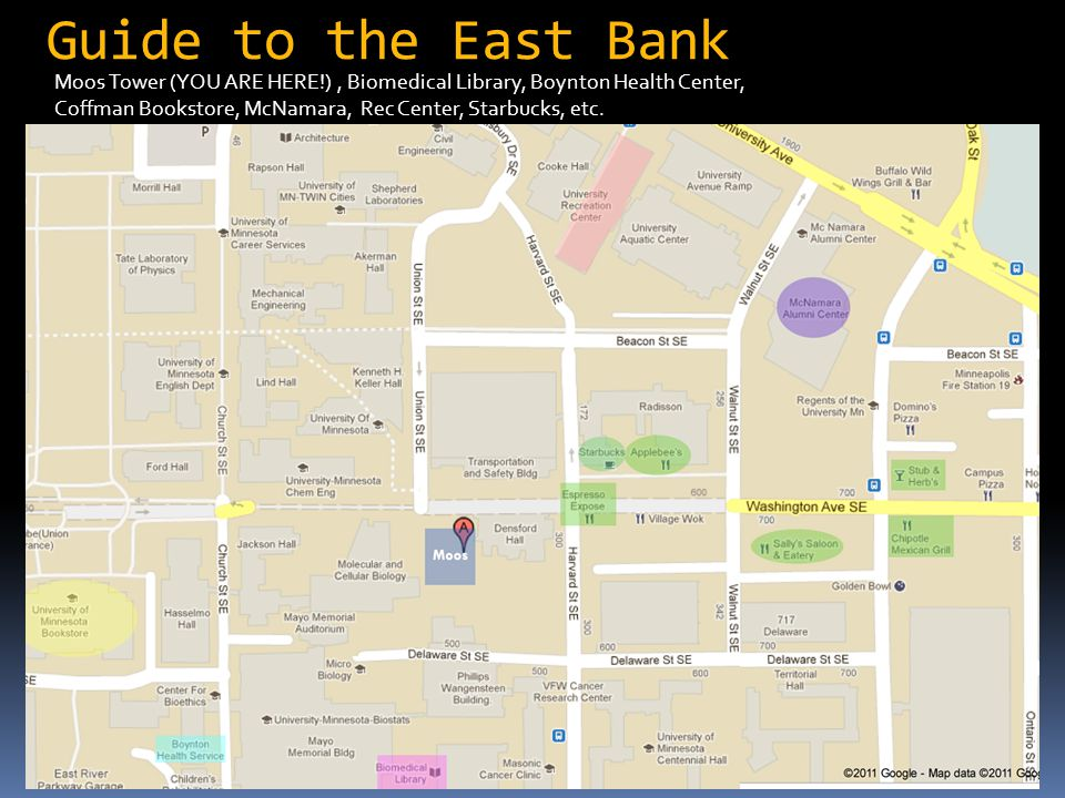 Guide to the East Bank Moos Tower (YOU ARE HERE!), Biomedical Library, Boynton Health Center, Coffman Bookstore, McNamara, Rec Center, Starbucks, etc.