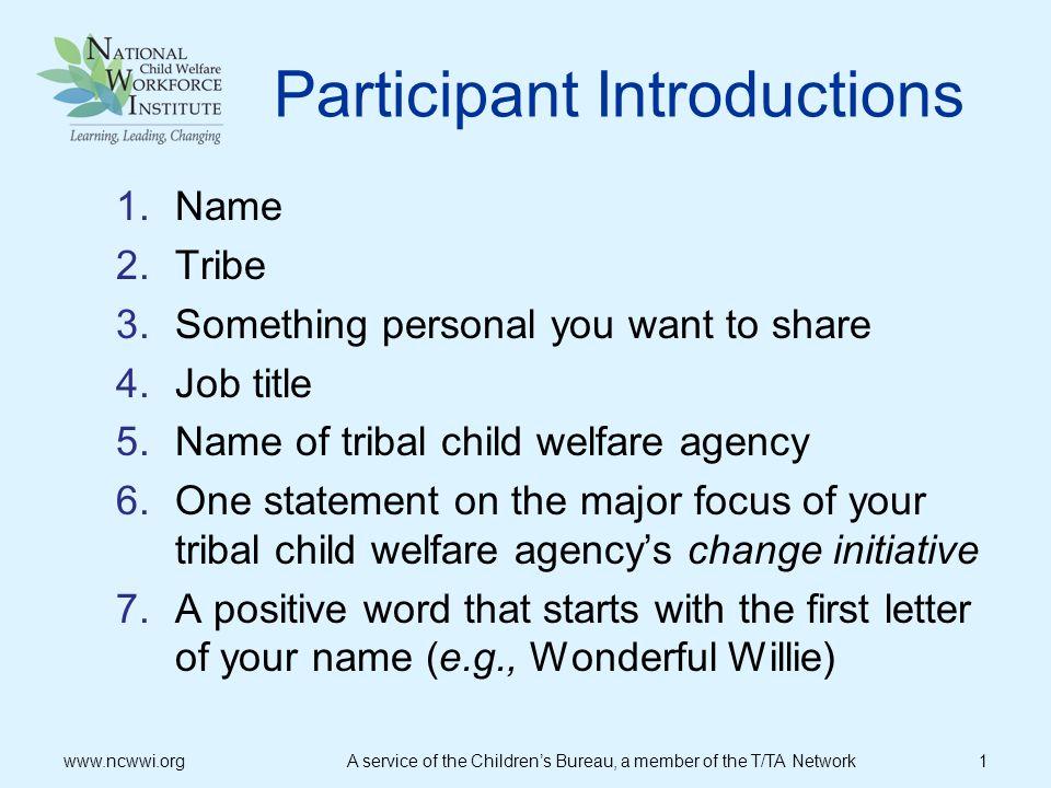 BREAK www.ncwwi.org A service of the Childrens Bureau, a member of the T/TA Network 22