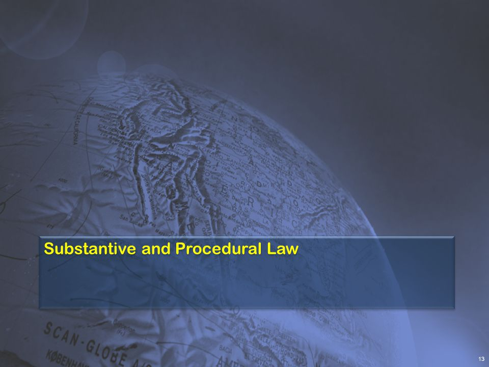 Substantive and Procedural Law 13