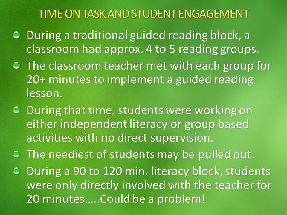 During a traditional guided reading block, a classroom had approx.