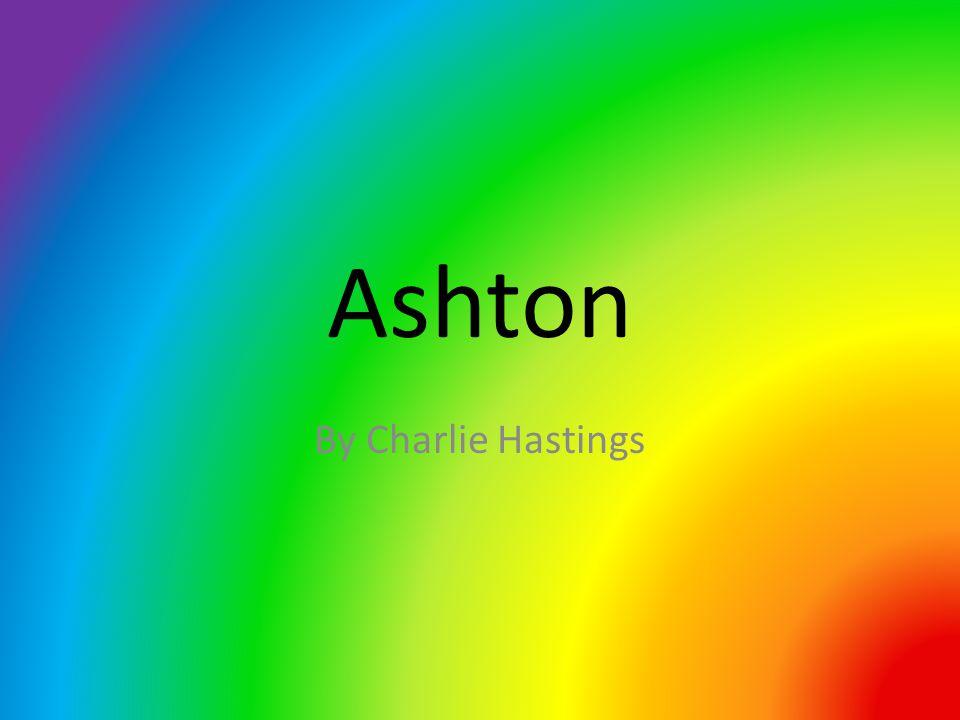 Ashton By Charlie Hastings
