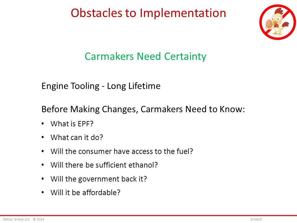 Obstacles to Implementation Carmakers Need Certainty Engine Tooling - Long Lifetime Before Making Changes, Carmakers Need to Know: What is EPF.
