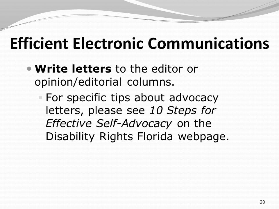 Efficient Electronic Communications Write letters to the editor or opinion/editorial columns.