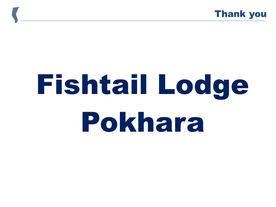 Fishtail Lodge Pokhara Thank you