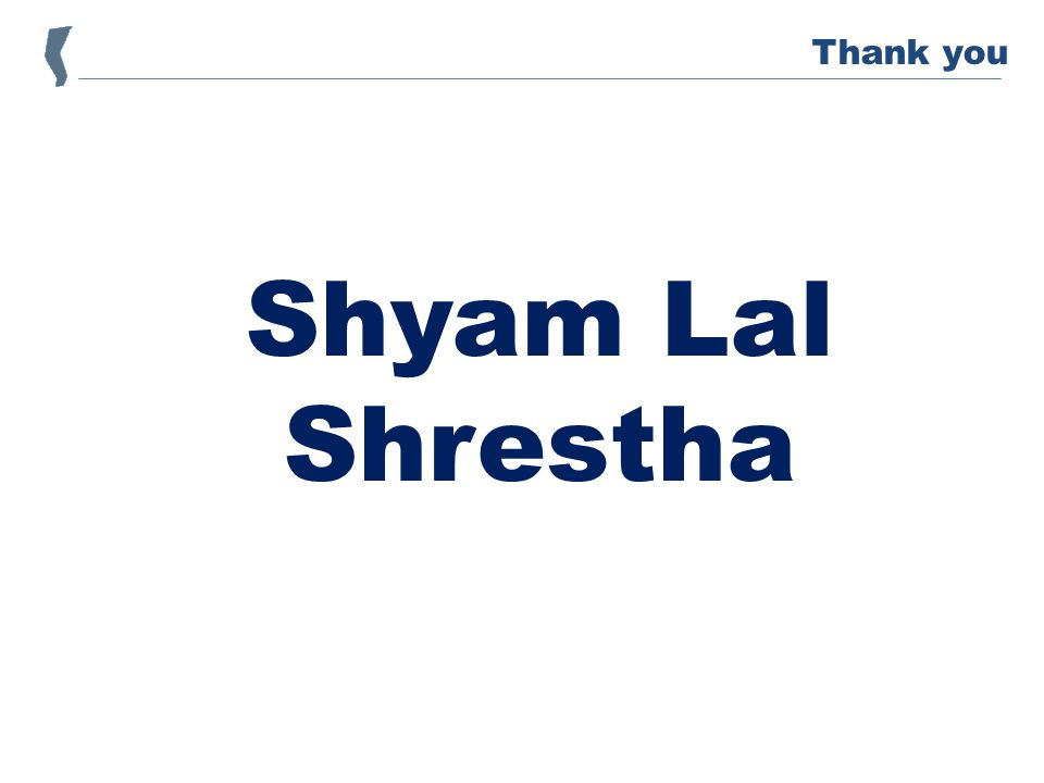 Shyam Lal Shrestha Thank you
