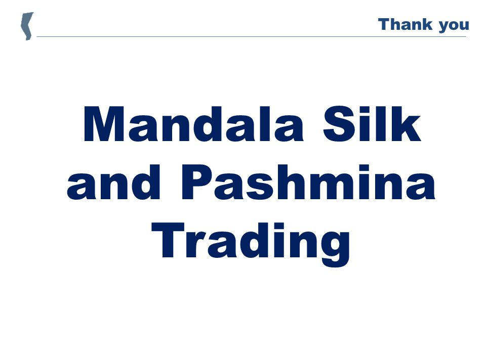 Mandala Silk and Pashmina Trading Thank you