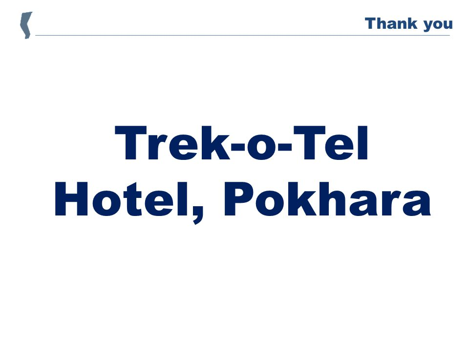 Trek-o-Tel Hotel, Pokhara Thank you