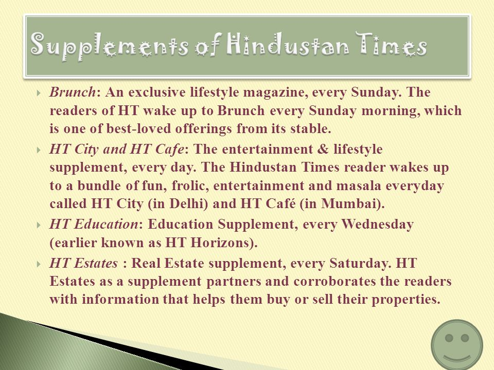 The Hindustan Times circulation was over 1.41 million in 2008. The Readership Survey rated the Hindustan Times the second most extensively read newspa