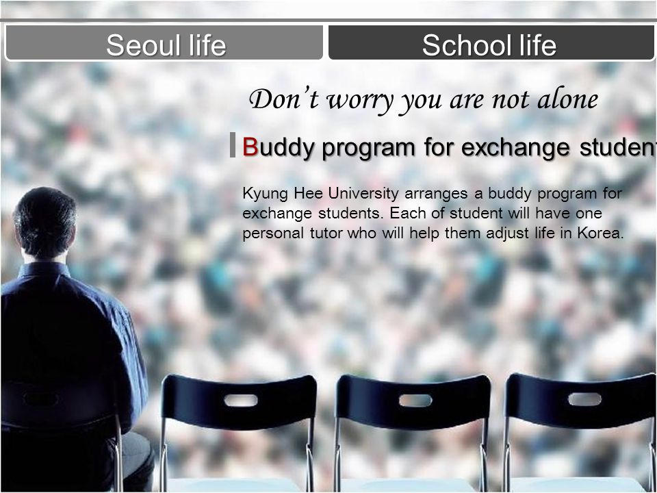 Seoul life School life Dont worry you are not alone Buddy program for exchange student Kyung Hee University arranges a buddy program for exchange stud