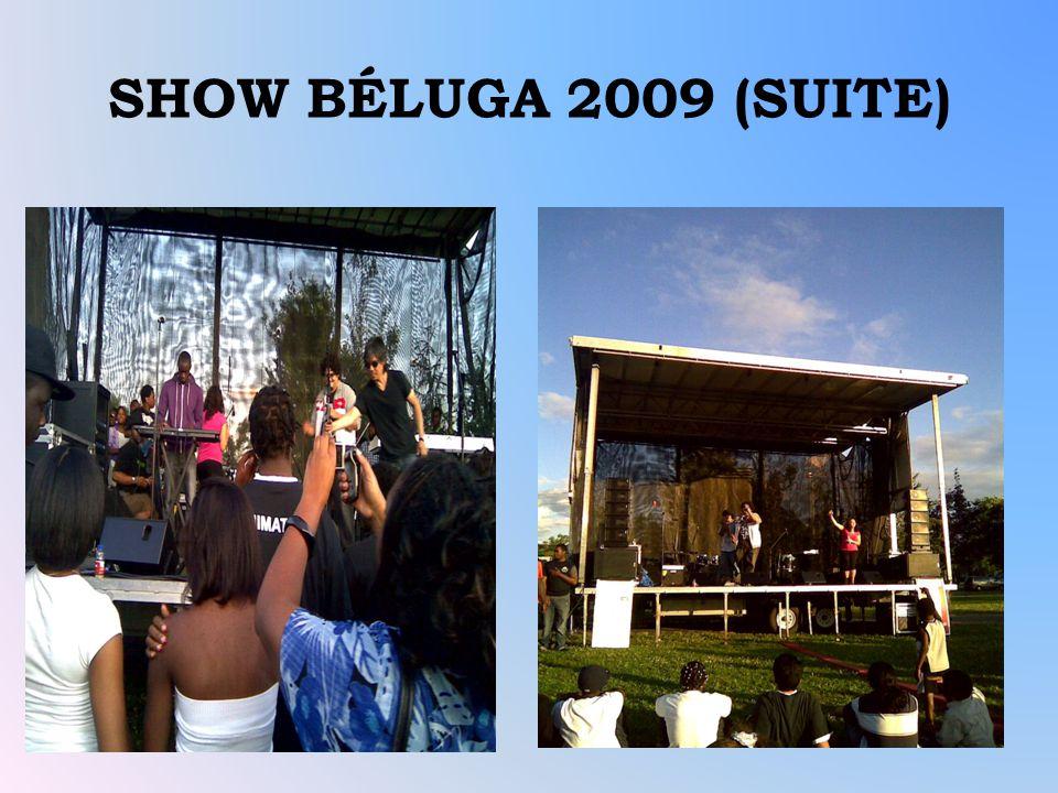 SHOW BÉLUGA 2009 (SUITE)