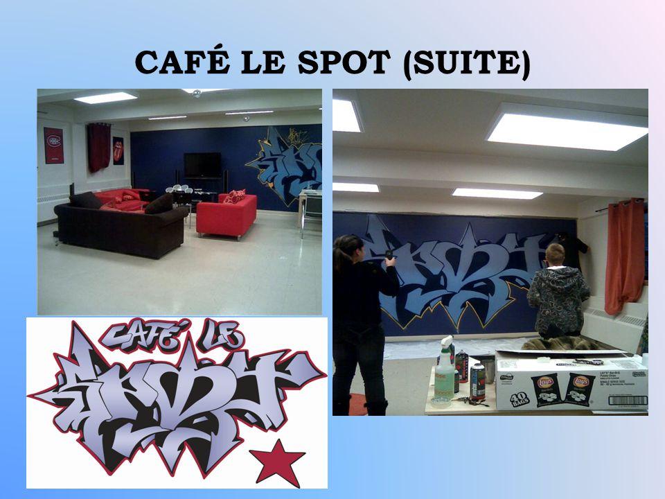 CAFÉ LE SPOT (SUITE)
