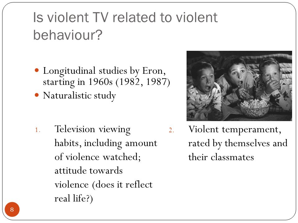 7 Banduras results Adult receives no feedback Child behaves violently Adult receives praise Child behaves violently Adult receives punishment Children were not violent But when they were praised for aggression later, they exhibited violent repertoire Exposure to violence on TV might breed violent behaviour But mimicking real-life adult could be different from imitating actor Preparedness to be violent towards doll But even young children know its wrong to hurt someone Might not be violent to real person, only inanimate things