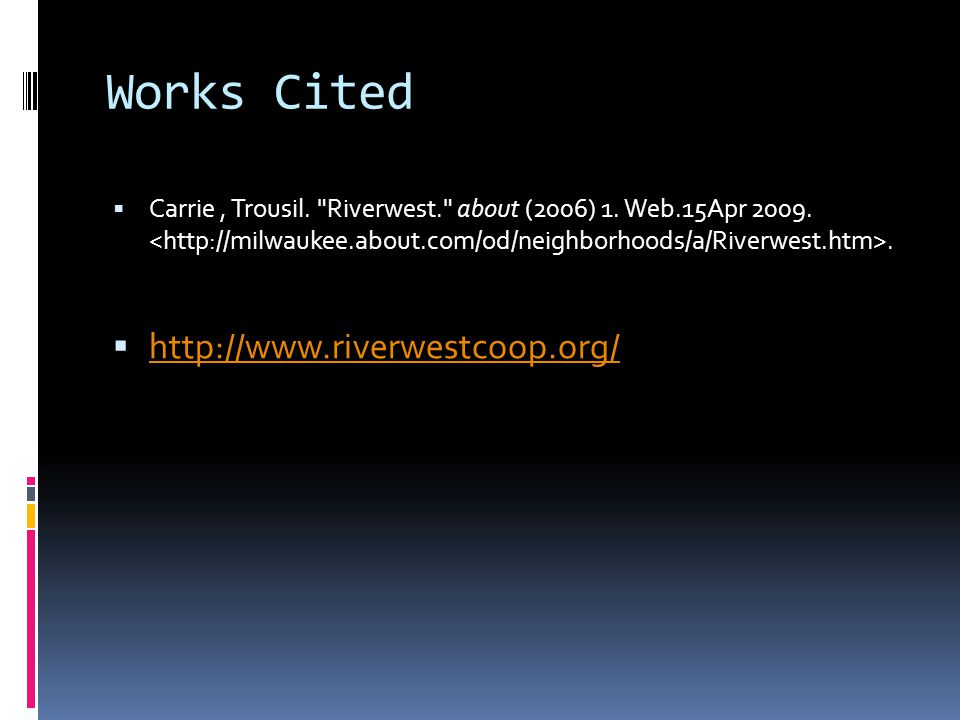Works Cited Carrie, Trousil.