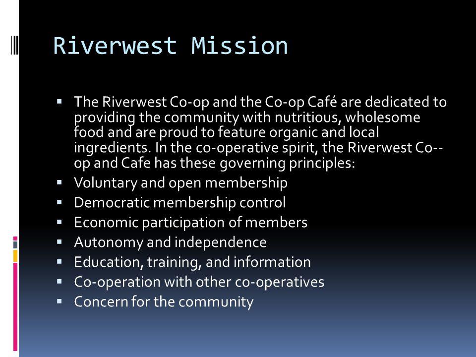 Being a Member At Riverwest co-op membership is ownership.