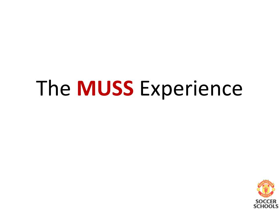 The MUSS Experience