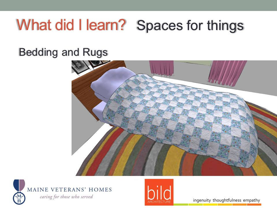 What did I learn Spaces for things Bedding and Rugs