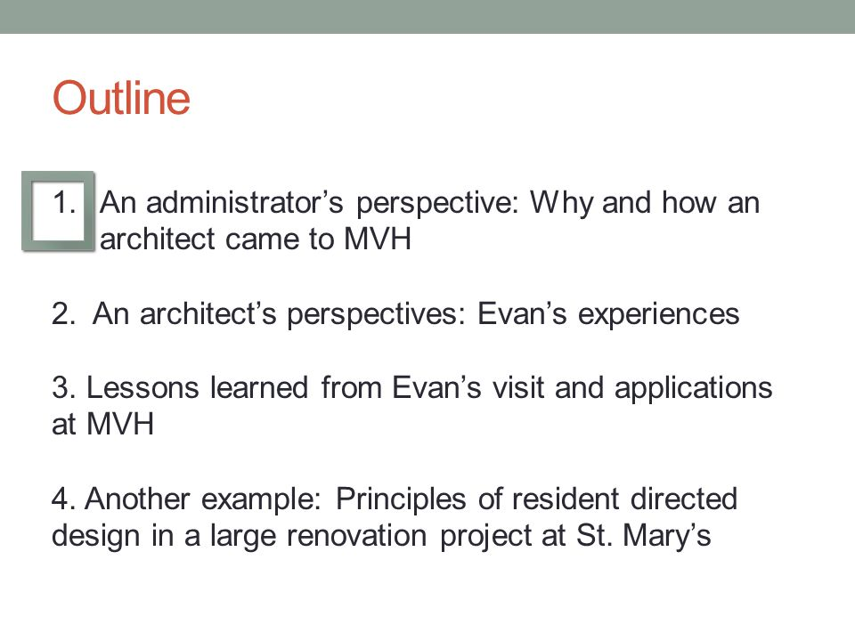 Outline 1.An administrators perspective: Why and how an architect came to MVH 2.