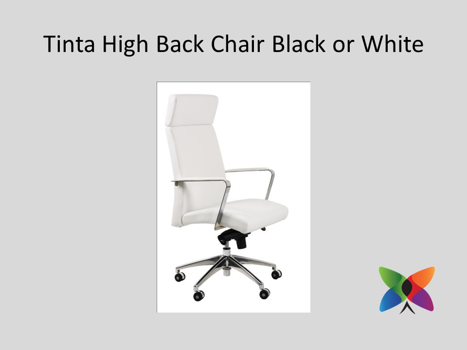 Tinta High Back Chair Black or White