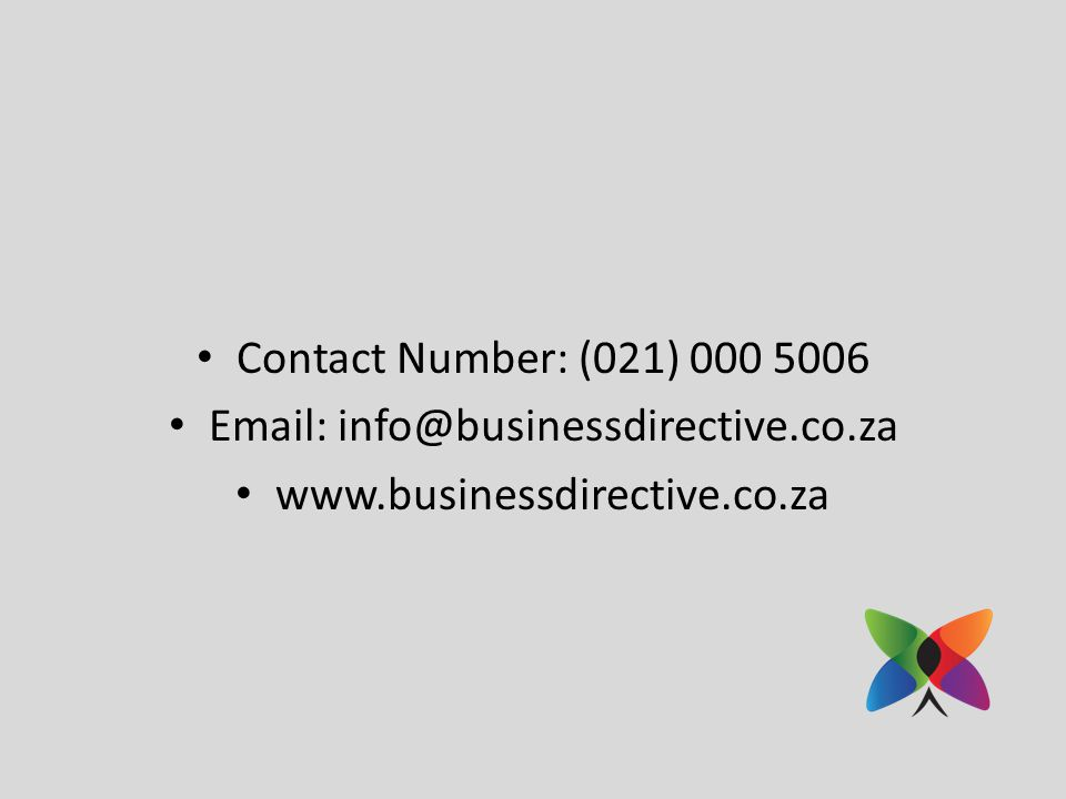 Contact Number: (021) 000 5006 Email: info@businessdirective.co.za www.businessdirective.co.za