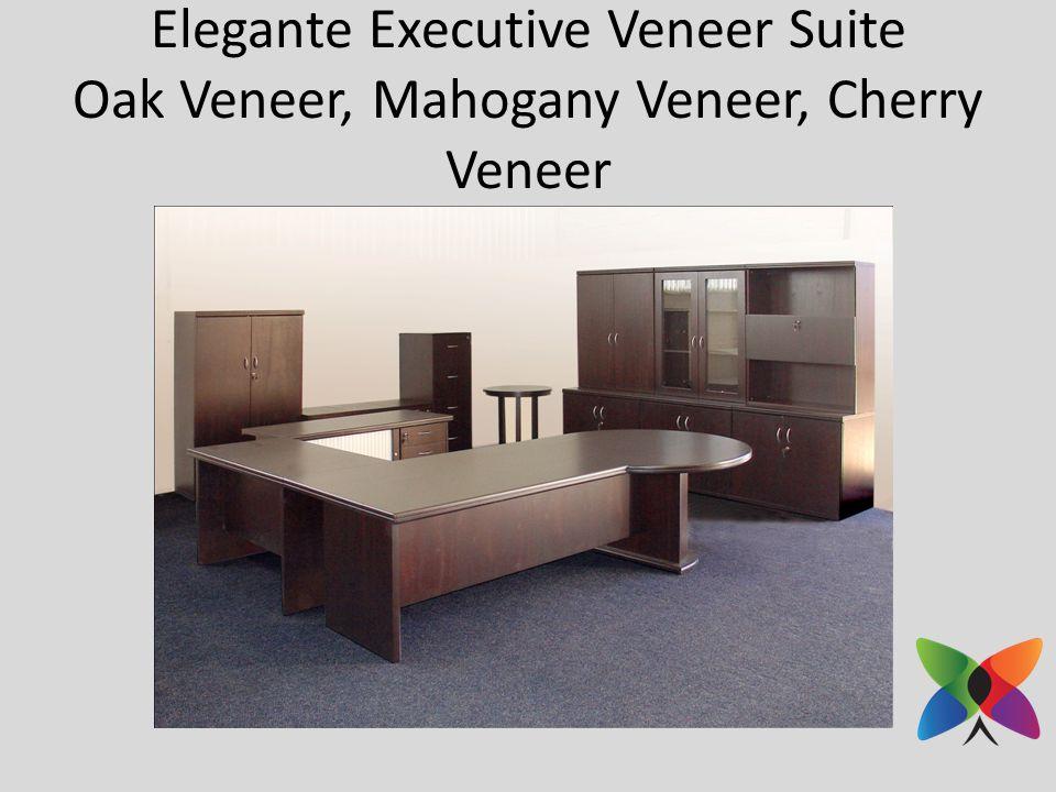 Elegante Executive Veneer Suite Oak Veneer, Mahogany Veneer, Cherry Veneer