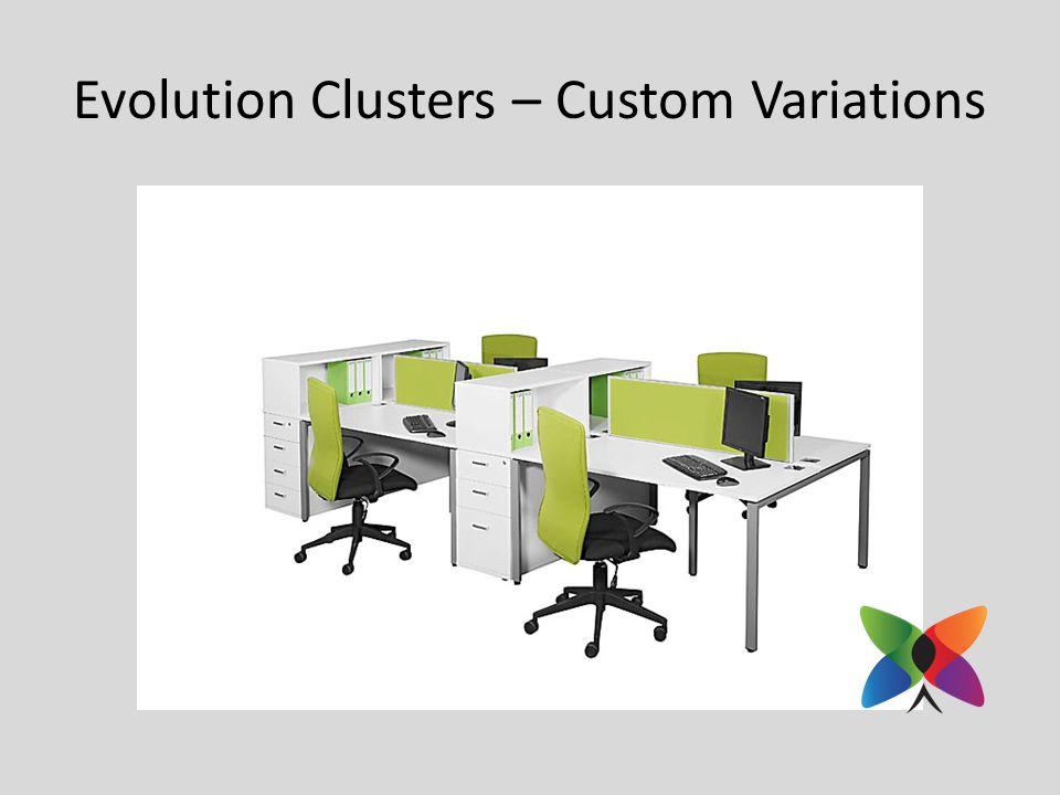 Evolution Clusters – Custom Variations
