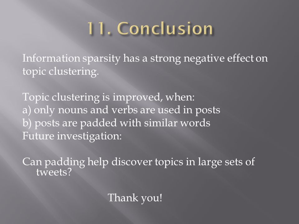 Information sparsity has a strong negative effect on topic clustering.