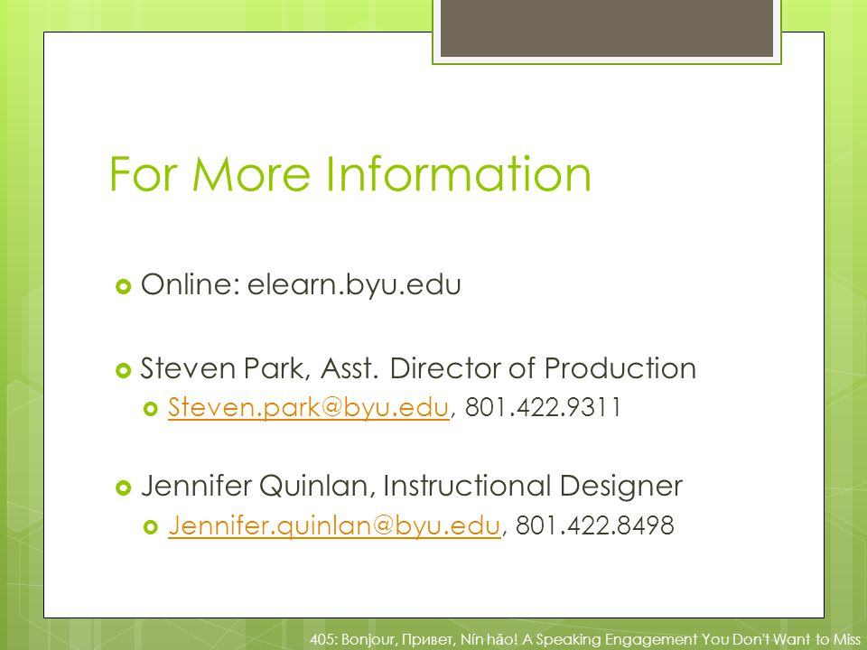 For More Information Online: elearn.byu.edu Steven Park, Asst.