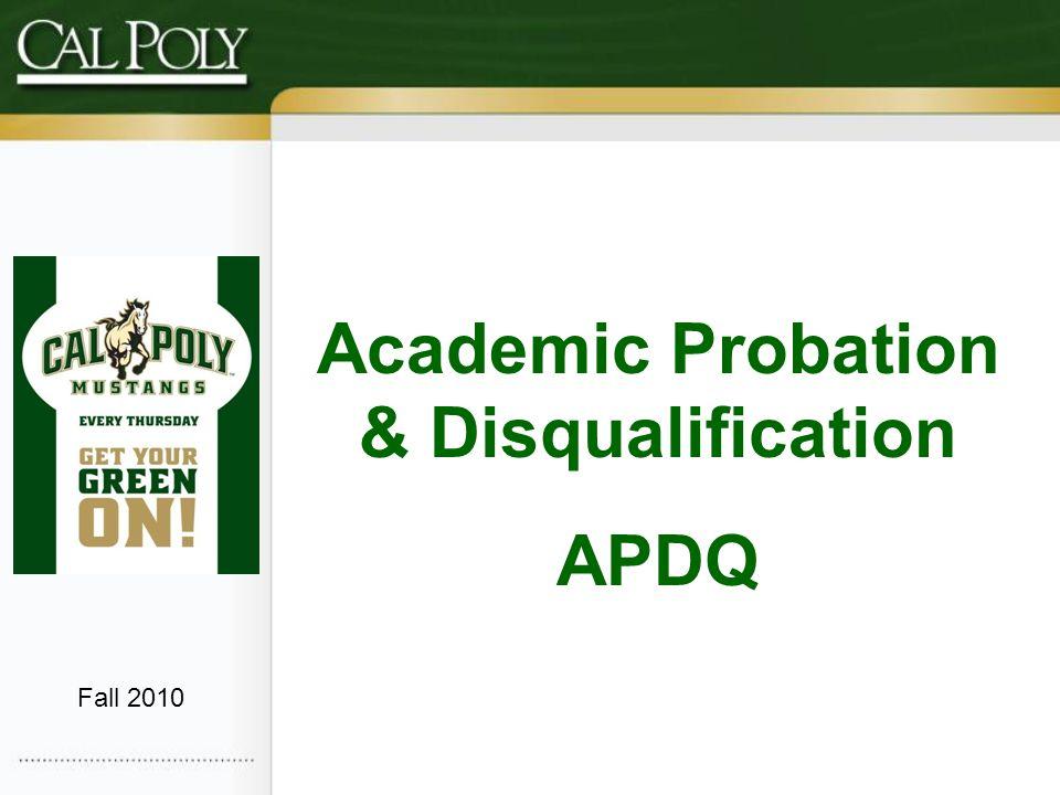 Academic Probation & Disqualification APDQ Fall 2010