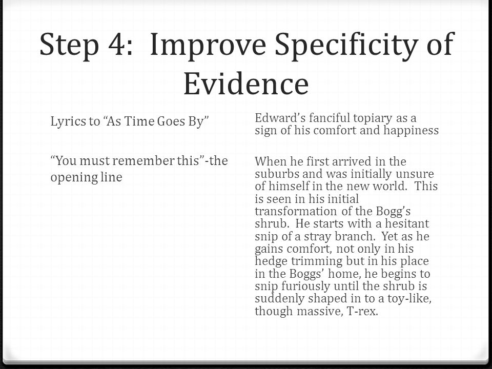 Step 4: Improve Specificity of Evidence Lyrics to As Time Goes By You must remember this-the opening line Edwards fanciful topiary as a sign of his comfort and happiness When he first arrived in the suburbs and was initially unsure of himself in the new world.
