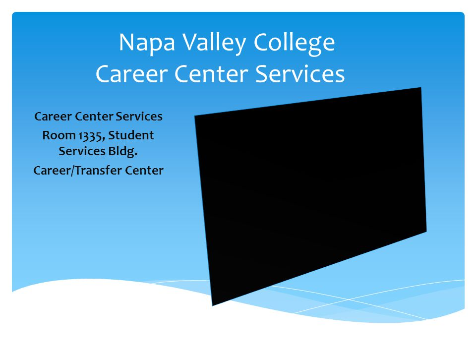 Career Center Services Room 1335, Student Services Bldg.