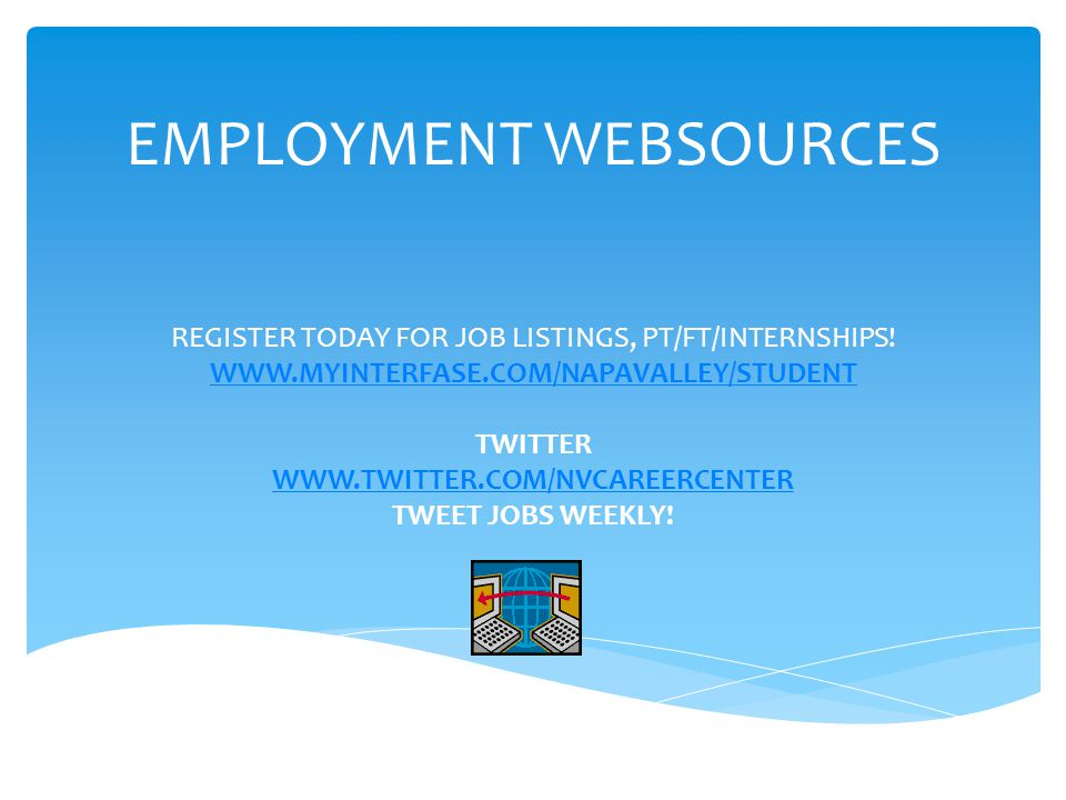 EMPLOYMENT WEBSOURCES REGISTER TODAY FOR JOB LISTINGS, PT/FT/INTERNSHIPS.