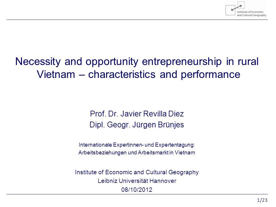 1/23 Entrepreneurship in rural Vietnam Necessity and opportunity entrepreneurship in rural Vietnam – characteristics and performance Prof.
