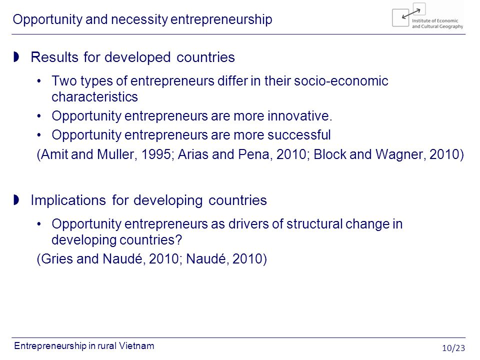 10/23 Entrepreneurship in rural Vietnam Results for developed countries Two types of entrepreneurs differ in their socio-economic characteristics Oppo