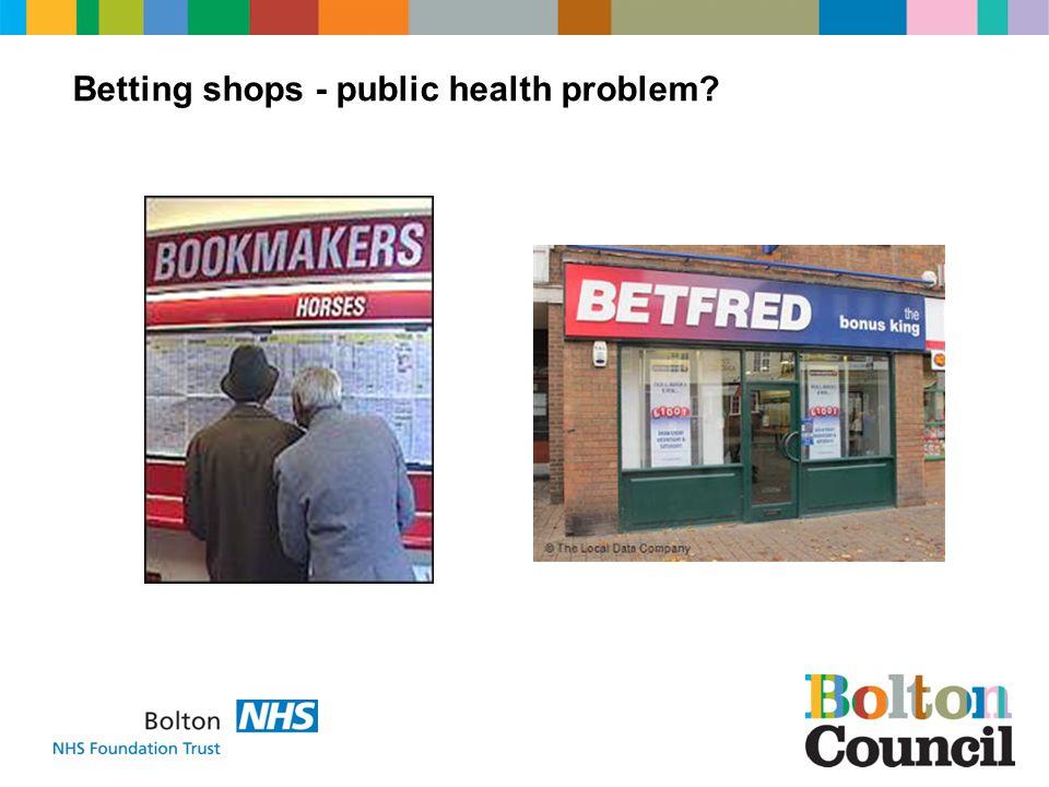 Betting shops - public health problem