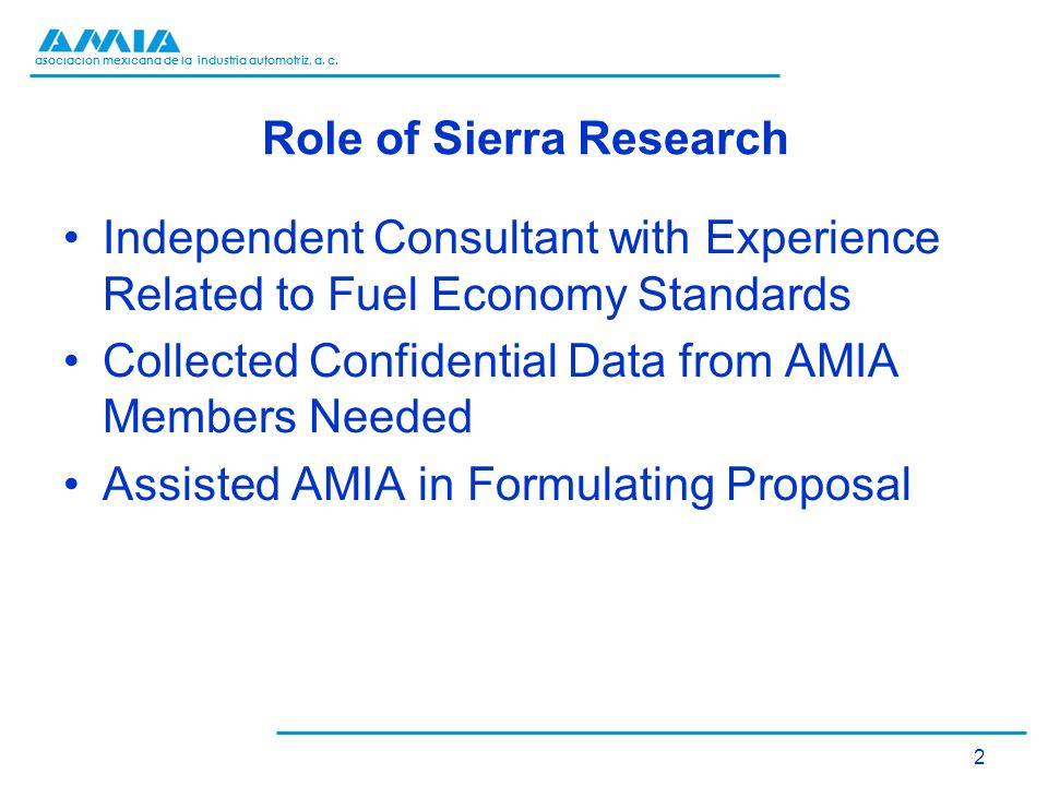 asociación mexicana de la industria automotriz, a. c. Role of Sierra Research Independent Consultant with Experience Related to Fuel Economy Standards