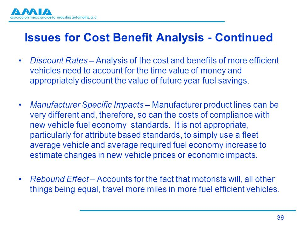 asociación mexicana de la industria automotriz, a. c. Issues for Cost Benefit Analysis - Continued Discount Rates – Analysis of the cost and benefits