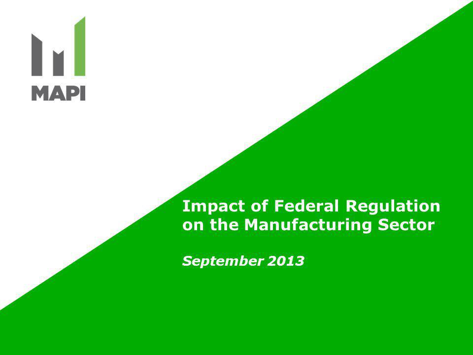 Impact of Federal Regulation on the Manufacturing Sector September 2013