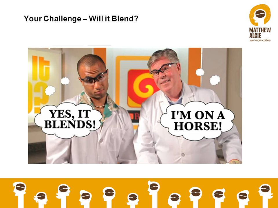 Your Challenge – Will it Blend