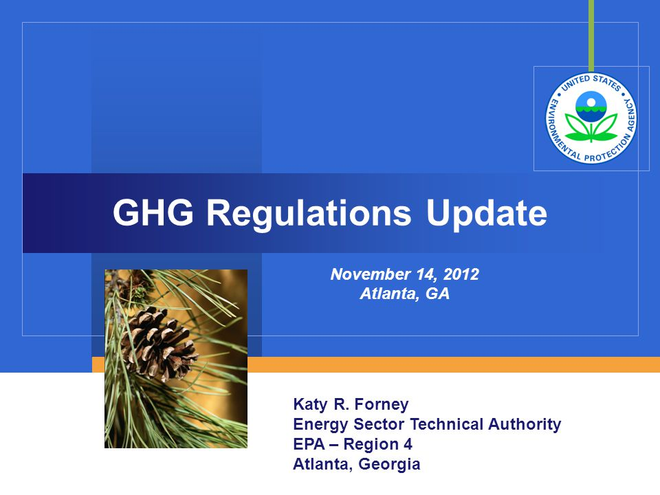 GHG Regulations Update November 14, 2012 Atlanta, GA Katy R.