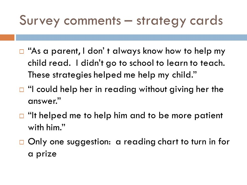 Survey comments – strategy cards As a parent, I don t always know how to help my child read.