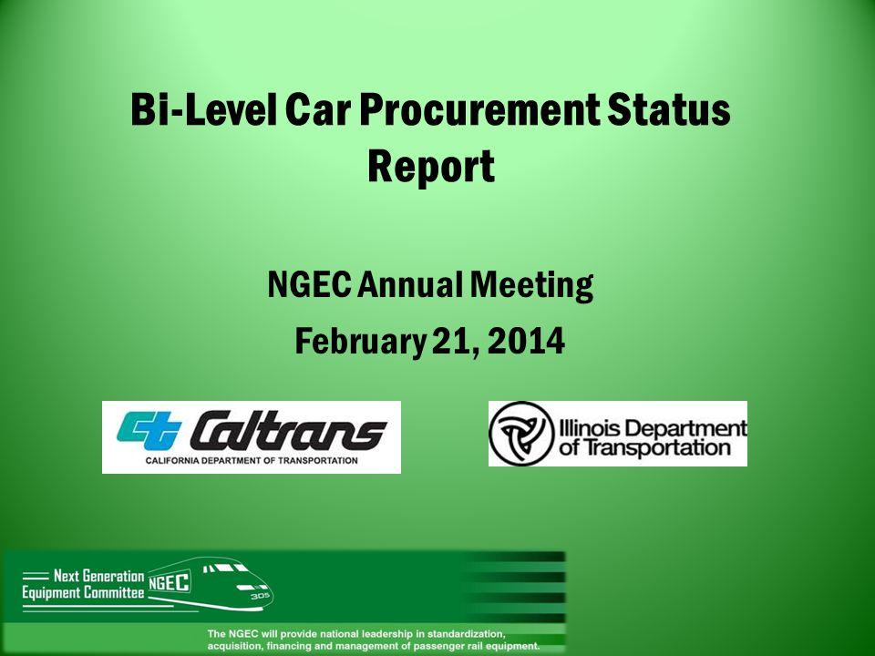 Bi-Level Car Procurement Status Report NGEC Annual Meeting February 21, 2014