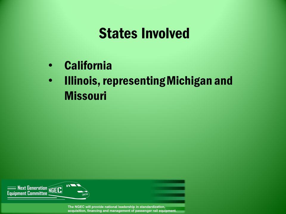 States Involved California Illinois, representing Michigan and Missouri