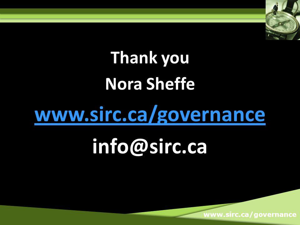 www.sirc.ca/governance Thank you Nora Sheffe www.sirc.ca/governance info@sirc.ca