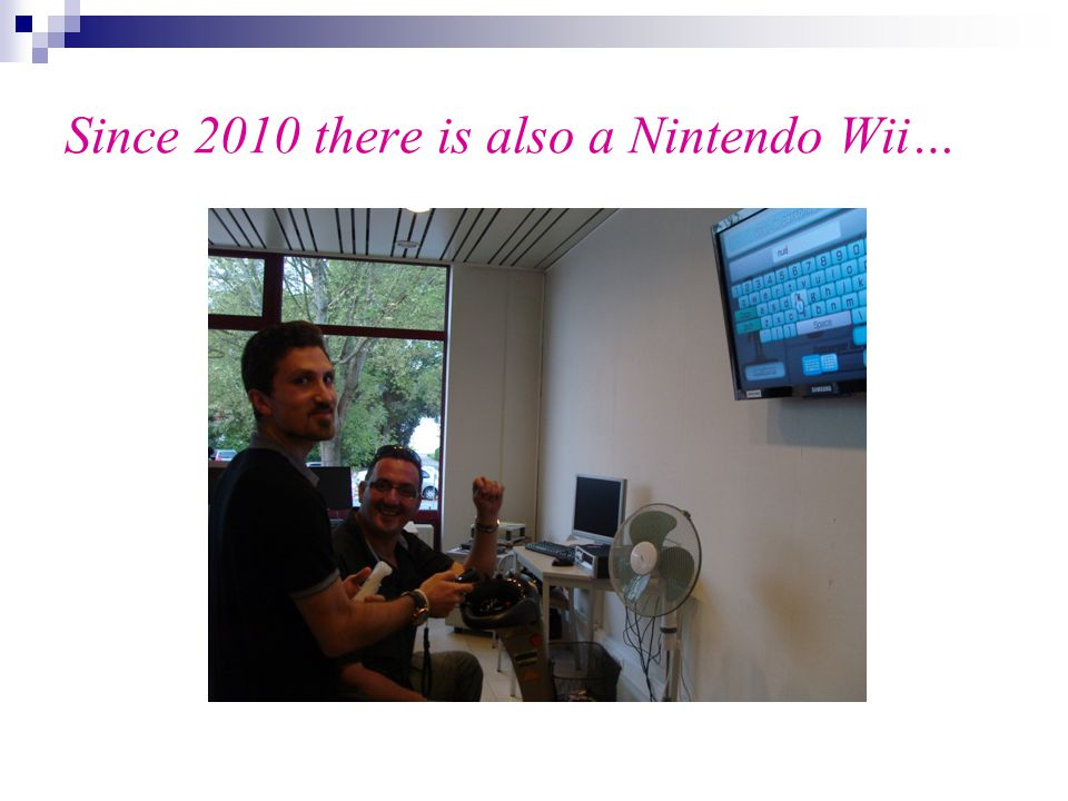 Since 2010 there is also a Nintendo Wii…
