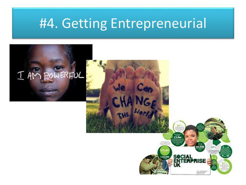 #4. Getting Entrepreneurial