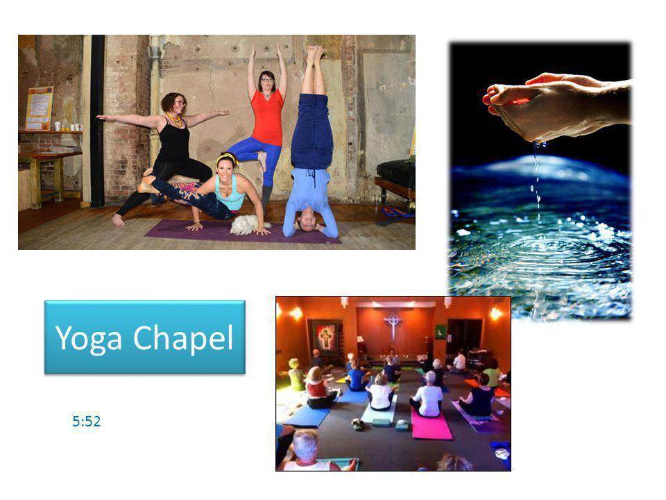Yoga Chapel 5:52