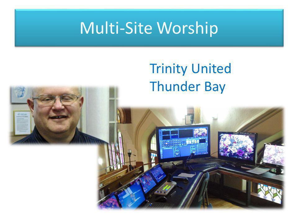 Multi-Site Worship Trinity United Thunder Bay