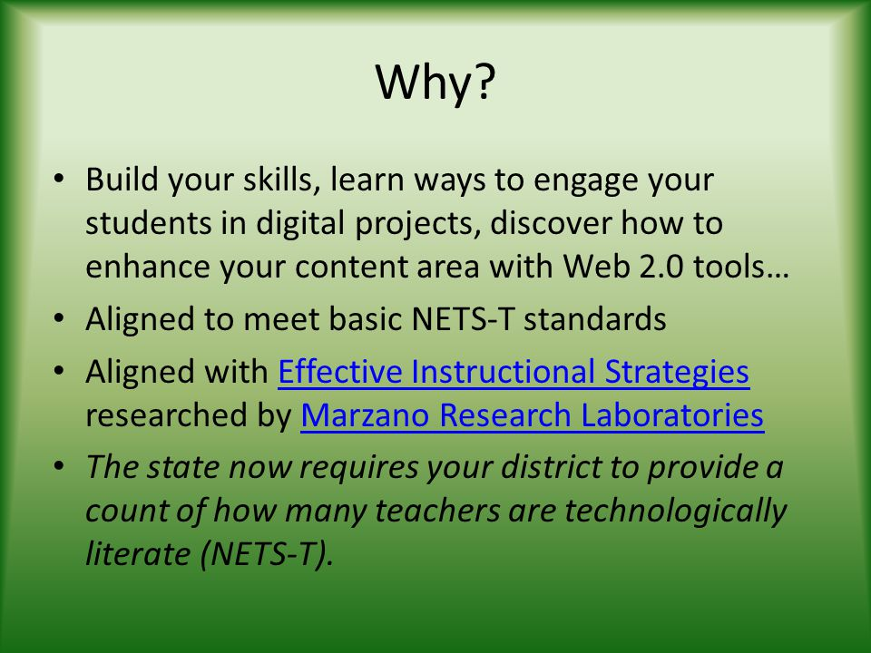 Why? Build your skills, learn ways to engage your students in digital projects, discover how to enhance your content area with Web 2.0 tools… Aligned