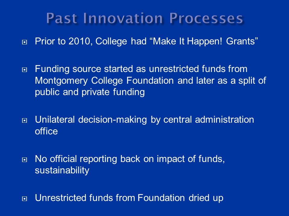 Positives Was a source of alternate funding for faculty and staff professional development Supported a variety of College areas Negatives Decision-making process limited to one area No engagement of donors No sustainability