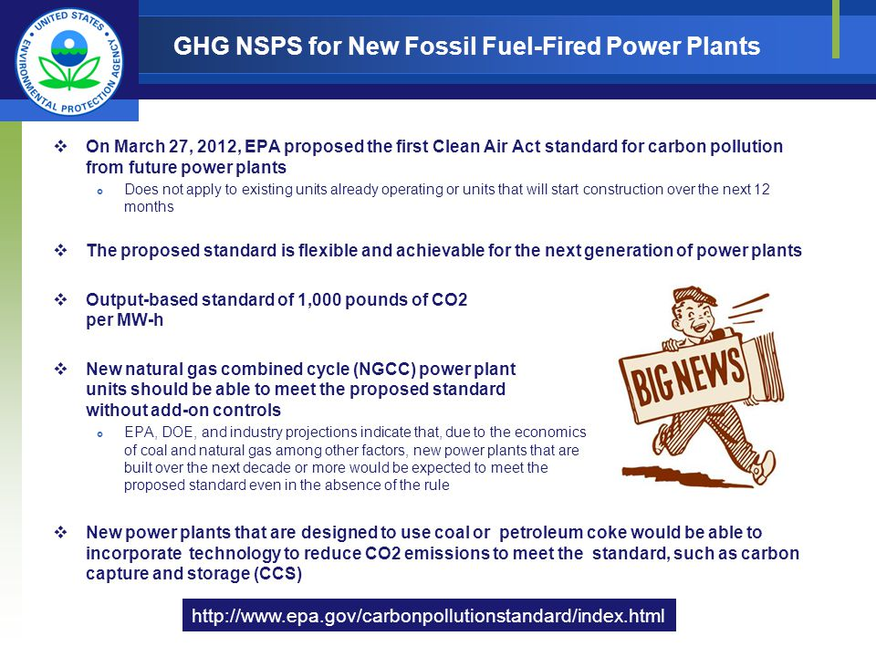 On March 27, 2012, EPA proposed the first Clean Air Act standard for carbon pollution from future power plants Does not apply to existing units alread